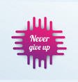 never give up poster with motivational text vector image