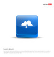 upload download cloud icon - 3d blue button vector image