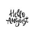 hello august brush lettering vector image vector image