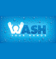 wash your hands-blue background vector image vector image