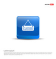 closed door sign icon - 3d blue button vector image