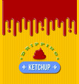 retro dripping ketchup on yellow background vector image
