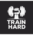 Train hard motivational poster or t-shirt design vector image vector image