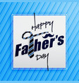 happy fathers day typography greeting card vector image vector image