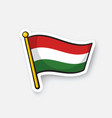 sticker flag hungary on flagstaff vector image