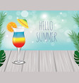 text hello summer cocktail on wooden planks vector image vector image