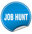 job hunt round blue sticker isolated on white vector image vector image