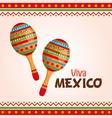 viva mexico label with maracas vector image vector image