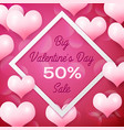 big valentines day sale 50 percent discounts with vector image