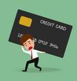 Businessman bearing credit card Debt concept vector image vector image