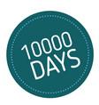 ten thousand days advertising sticker vector image vector image