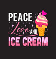 ice cream quote and saying good for print vector image vector image