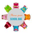 colored school backpacks in circle vector image vector image