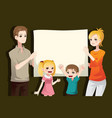 family holding a blank paper vector image vector image