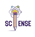 science word with pencil instead letter i and vector image vector image