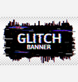 glitch banner distorted glitch font trendy vector image vector image