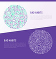 bad habits concept in circle with thin line icons vector image
