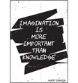 Imagination is more important than knowledge vector image