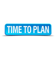 Time to plan blue 3d realistic square isolated vector image