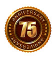 75 years anniversary golden brown label vector image