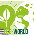 eco world planet earth light bulb vector image vector image
