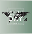 world environment day with map background