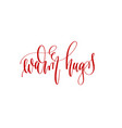 warm hugs - hand lettering inscription text to vector image vector image