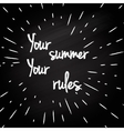 Your rules -typographic design vector image vector image