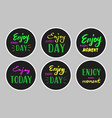 enjoy every day vector image vector image