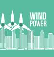 wind power city urban alternative vector image