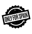 only for spain rubber stamp vector image vector image