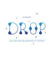 drop font alphabet vector image