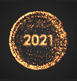 happy new year 2021 circle poster particle vector image