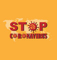stop coronavirus - covid19 19 vector image vector image