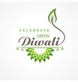 greeting for celebrate green diwali concept vector image vector image
