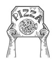 hands with pizza box engraving vector image vector image