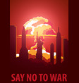 nuclear explosion in the city usa say no to war vector image