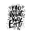 you are what eat - hand draw lettering vector image vector image