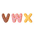 donut icing upper latters - v w x font of vector image vector image
