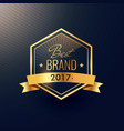 best brand of 2017 golden label design vector image