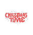 christmas time hand drawn red lettering vector image vector image