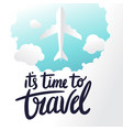 its time to travel plane clound blue sky backgrou vector image vector image