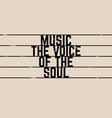 quote typographical background about music with vector image