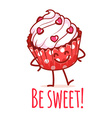 Cute cartoon muffin with inscription Be sweet vector image