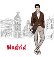 man in madrid vector image vector image