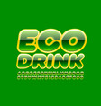 bright logo eco drink with glossy font vector image vector image