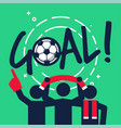 soccer or football fans celebrate with the goal vector image vector image