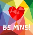 Be mine valentines card with heart vector image vector image