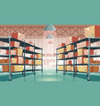 warehouse interior with cardboard boxes on racks vector image vector image