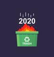 burn in trash bin 2020 vector image vector image